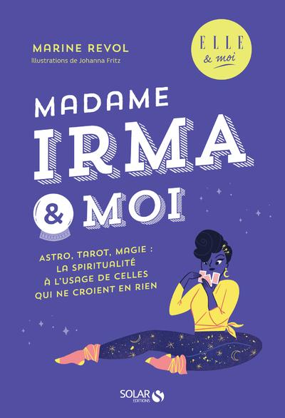 MADAME IRMA & MOI - ELLE & MOI