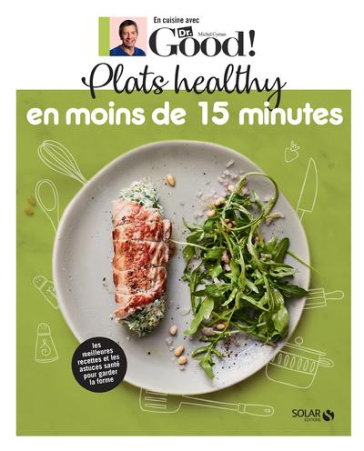 PLATS HEALTHY EN MOINS DE 15 MINUTES