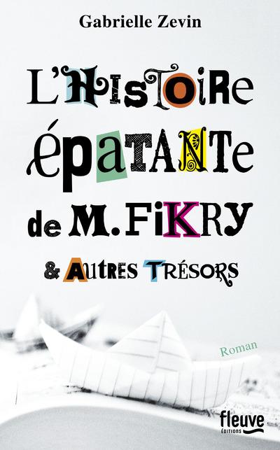 L'HISTOIRE EPATANTE DE M. FIKRY & AUTRES TRESORS