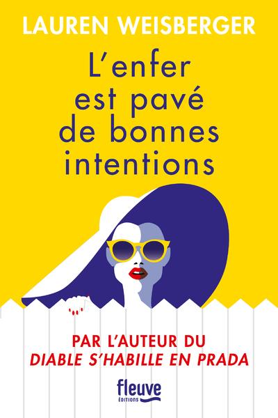 L'ENFER EST PAVE DE BONNES INTENTIONS