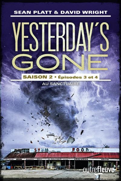 YESTERDAY'S GONE - SAISON 2 - EPISODES 3 ET 4 AU SANCTUAIRE