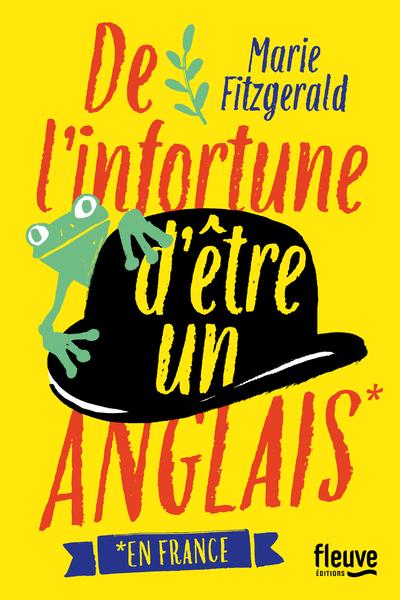 DE L'INFORTUNE D'ETRE UN ANGLAIS *EN FRANCE