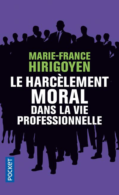 LE HARCELEMENT MORAL DANS LA VIE PROFESSIONNELLE