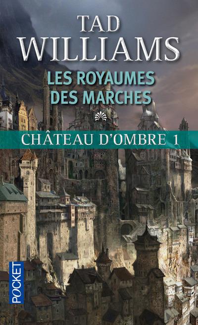 CHATEAU D'OMBRE - TOME 1 LES ROYAUMES DES MARCHES