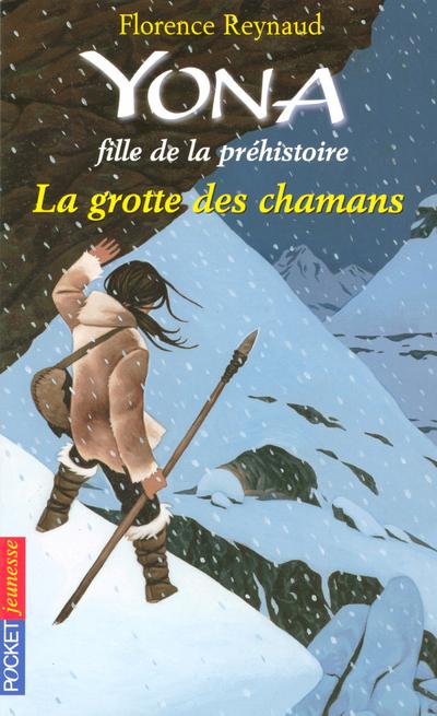 YONA FILLE DE LA PREHISTOIRE - TOME 3 LA GROTTE DES CHAMANS