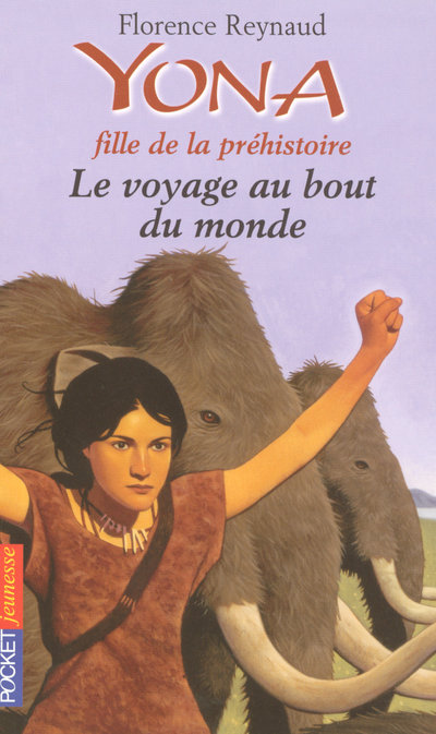 YONA FILLE DE LA PREHISTOIRE - TOME 8 LE VOYAGE AUBOUT DU MONDE