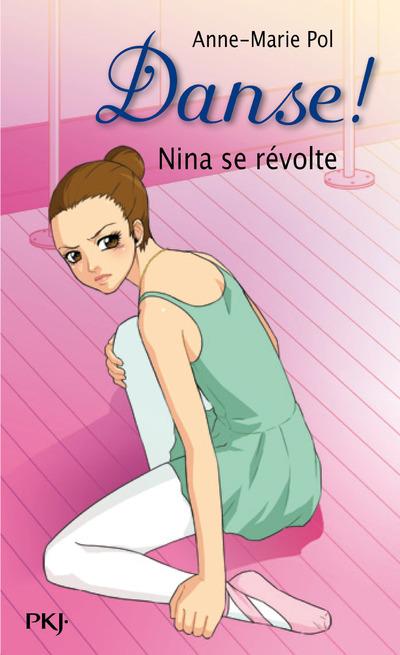 DANSE ! - TOME 12 NINA SE REVOLTE