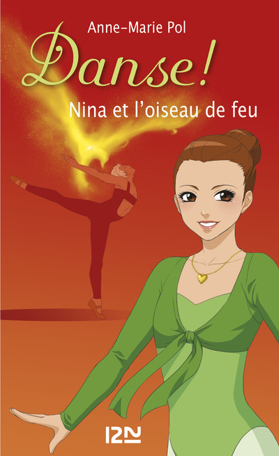 DANSE ! - TOME 32 NINA ET L'OISEAU DE FEU