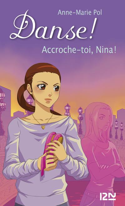 DANSE ! - TOME 34 ACCROCHE-TOI, NINA !