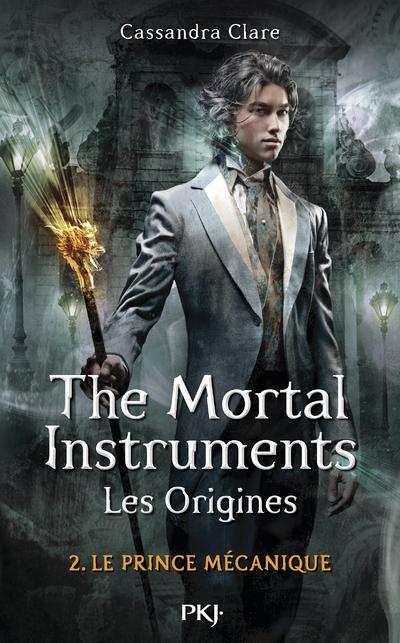 THE MORTAL INSTRUMENTS - LES ORIGINES - TOME 2 LE PRINCE MECANIQUE