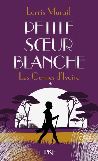 LES CORNES D'IVOIRE - TOME 1 PETITE SOEUR BLANCHE