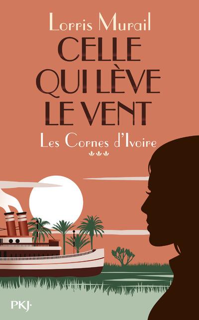 LES CORNES D'IVOIRE - TOME 3 CELLE QUI LEVE LE VENT