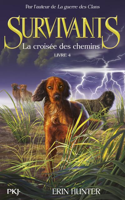 SURVIVANTS - TOME 4 LA CROISEE DES CHEMINS