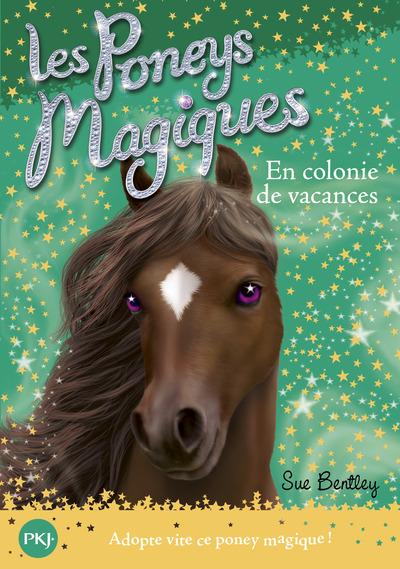 LES PONEYS MAGIQUES - NUMERO 8 EN COLONIE DE VACANCES