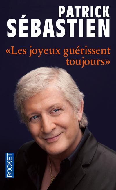 LES JOYEUX GUERISSENT TOUJOURS