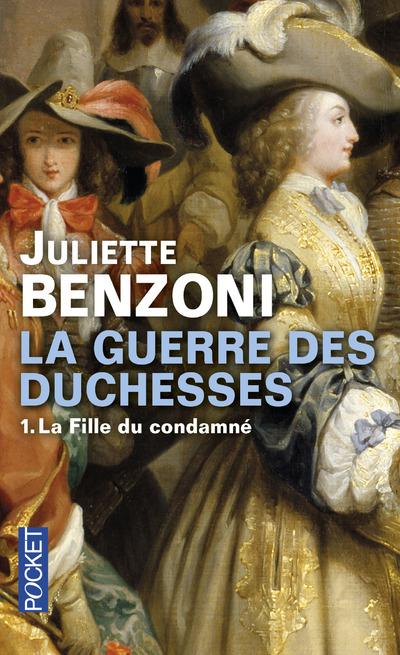 LA GUERRE DES DUCHESSES - TOME 1 LA FILLE DU CONDAMNE