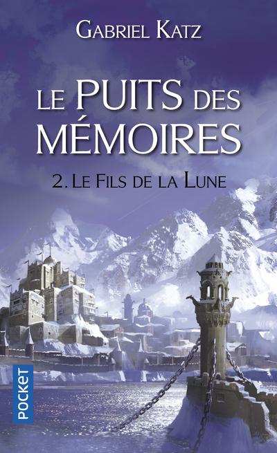 LE PUITS DES MEMOIRES - TOME 2 LE FILS DE LA LUNE