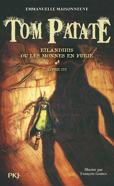 TOM PATATE - TOME 3 EILANDIHIS OU LES MONNES EN FURIE