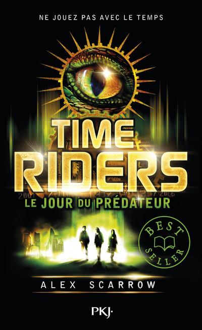 TIME RIDERS - TOME 2 LE JOUR DU PREDATEUR