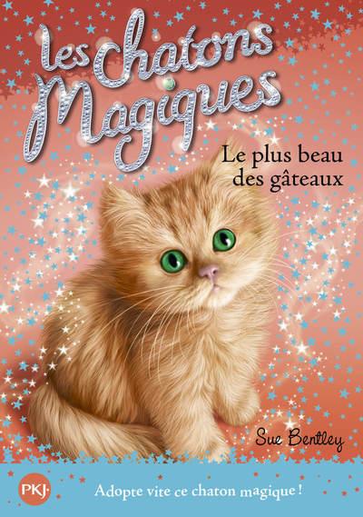 LES CHATONS MAGIQUES - NUMERO 16 LE PLUS BEAU DES GATEAUX