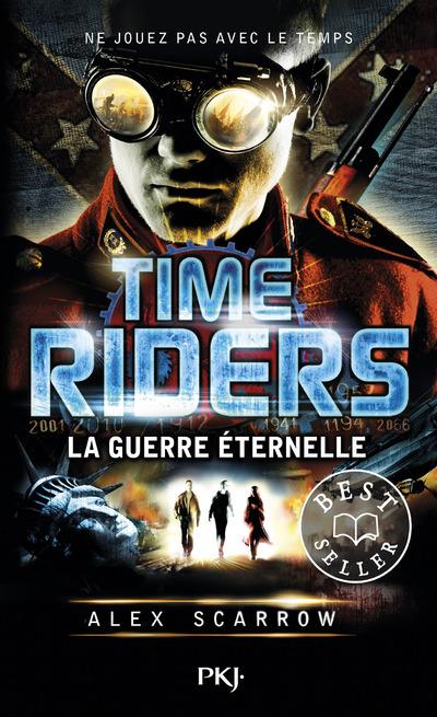 TIME RIDERS - TOME 4 LA GUERRE ETERNELLE