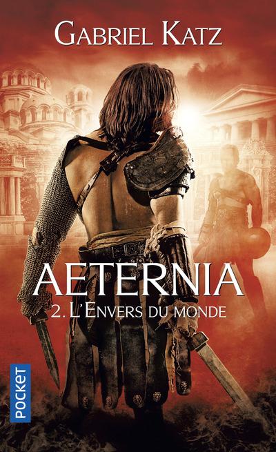 AETERNIA - TOME 2 L'ENVERS DU MONDE