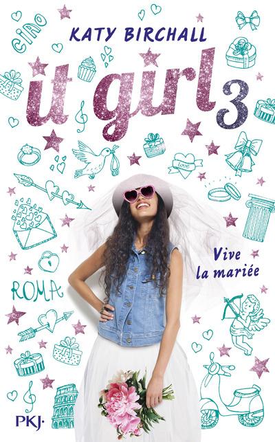 IT GIRL - TOME 3 VIVE LA MARIEE