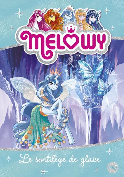 MELOWY - TOME 4 LE SORTILEGE DE GLACE
