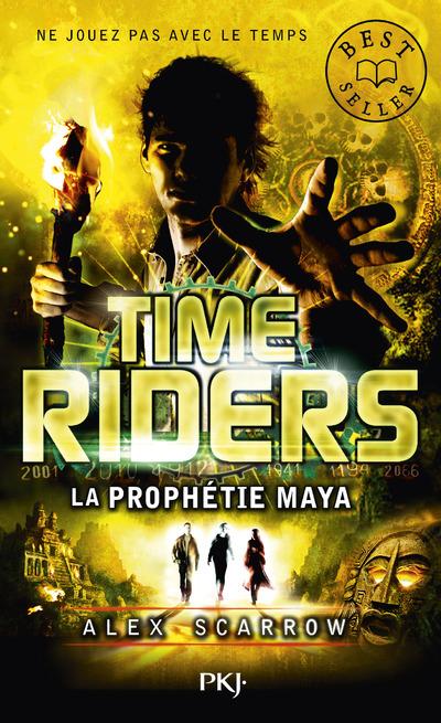 TIME RIDERS - TOME 8 LA PROPHETIE MAYA