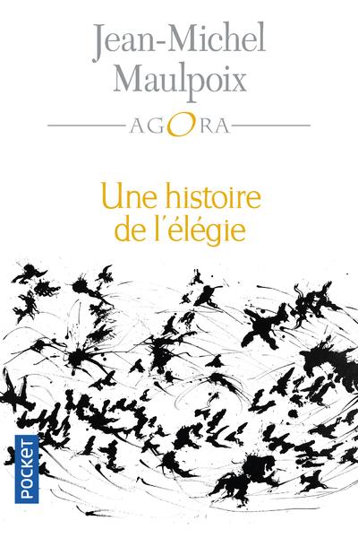 UNE HISTOIRE DE L'ELEGIE