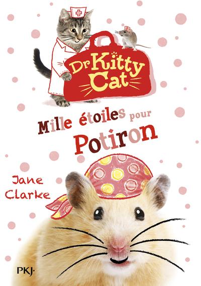 DR KITTY CAT - TOME 6 MILLE ETOILES POUR POTIRON