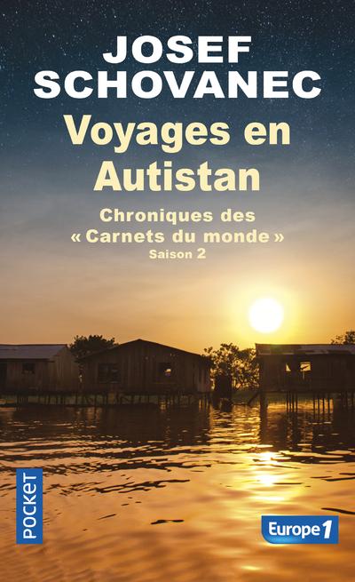 VOYAGES EN AUTISTAN - CHRONIQUES DES CARNETS DU MONDE - SAISON 2