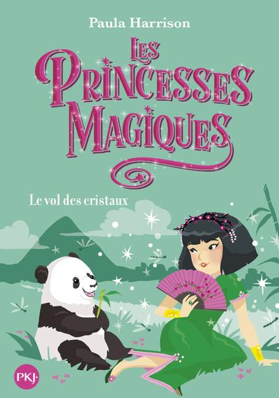 LES PRINCESSES MAGIQUES - TOME 4 LE VOL DES CRISTAUX