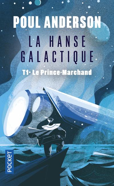 LA HANSE GALACTIQUE - TOME 1 LE PRINCE-MARCHAND