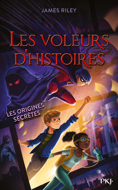 LES VOLEURS D'HISTOIRES - TOME 3 LES ORIGINES SECRETES