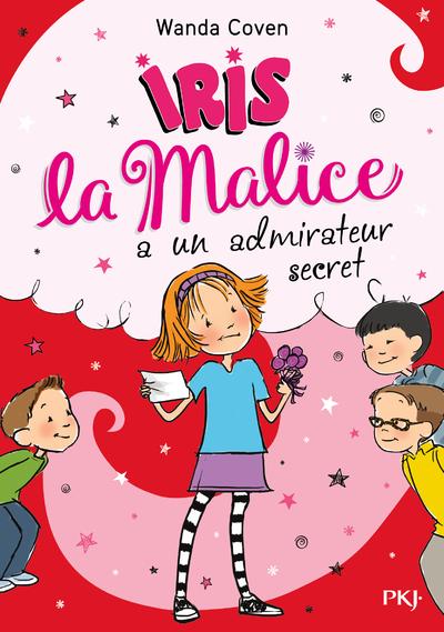 IRIS LA MALICE - TOME 6 A UN ADMIRATEUR SECRET