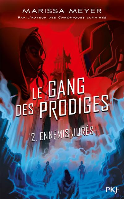 LE GANG DES PRODIGES - TOME 2 ENNEMIS JURES