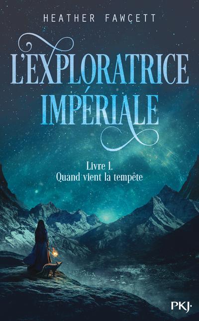 L'EXPLORATRICE IMPERIALE - LIVRE 1 QUAND VIENT LA TEMPETE