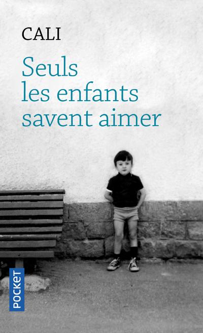 SEULS LES ENFANTS SAVENT AIMER