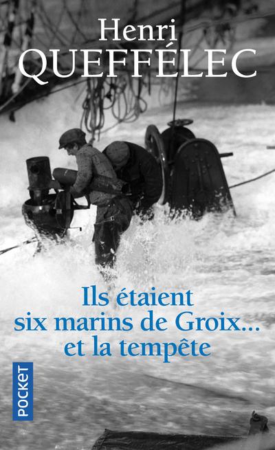 ILS ETAIENT SIX MARINS DE GROIX... ET LA TEMPETE