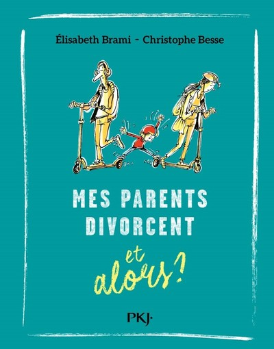 MES PARENTS DIVORCENT ET ALORS ? - TOME 7