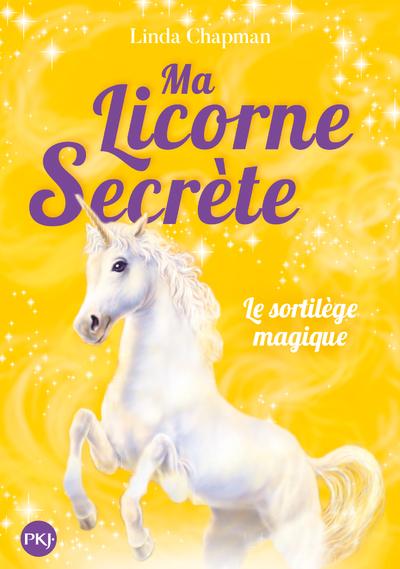 MA LICORNE SECRETE - TOME 1 LE SORTILEGE MAGIQUE