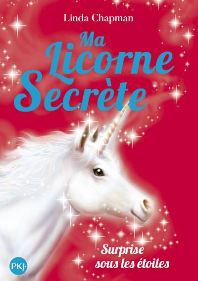 MA LICORNE SECRETE - TOME 4 SURPRISE SOUS LES ETOILES