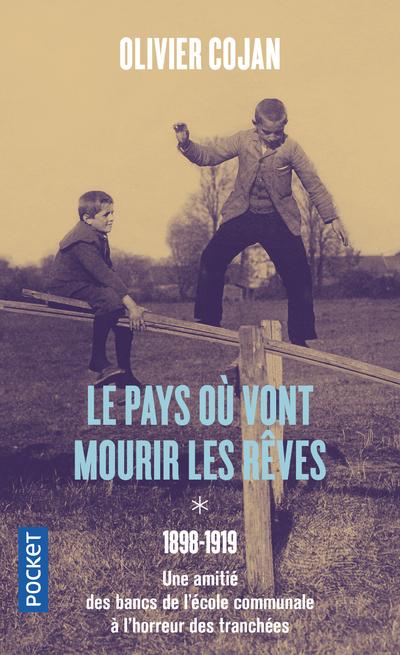 LE PAYS OU VONT MOURIR LES REVES - TOME 1 1898-1919