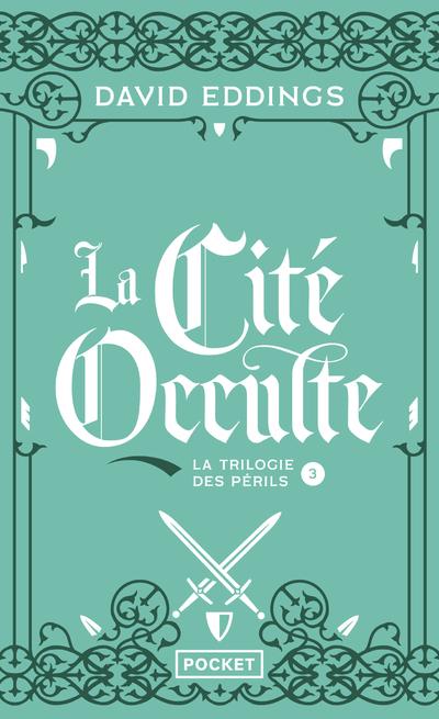 LA TRILOGIE DES PERILS - TOME 3 LA CITE OCCULTE