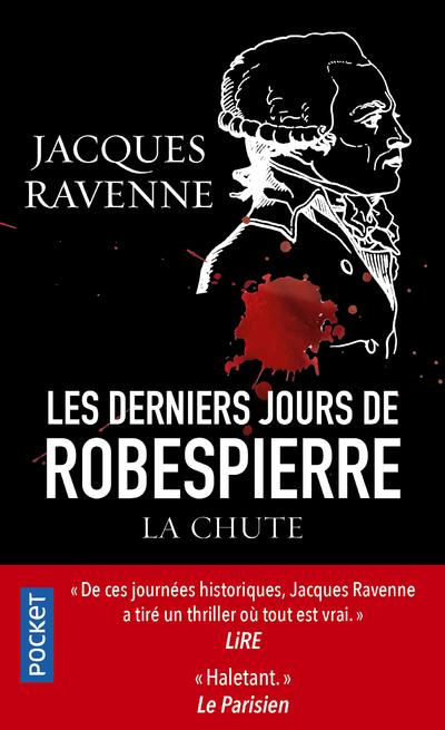 LES DERNIERS JOURS DE ROBESPIERRE - LA CHUTE