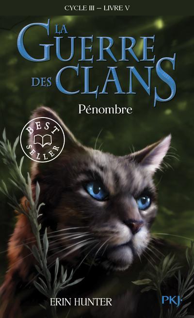 LA GUERRE DES CLANS - CYCLE III LE POUVOIR DES ETOILES - TOME 5 PENOMBRE