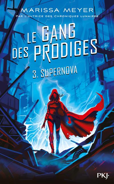 LE GANG DES PRODIGES - TOME 3 SUPERNOVA