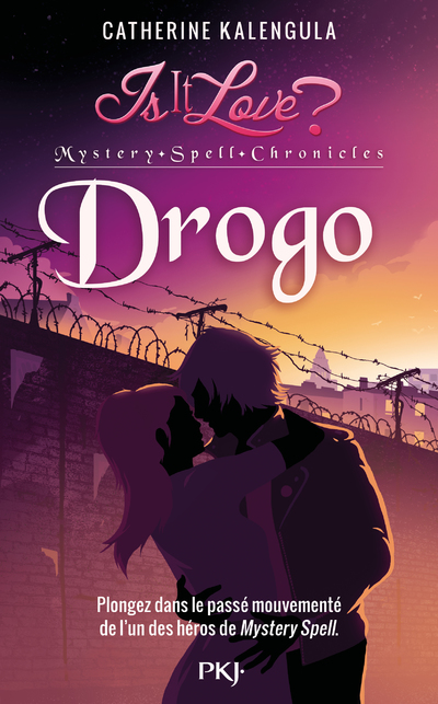 IS IT LOVE ? MYSTERY SPELL CHRONICLES - TOME 01 DROGO