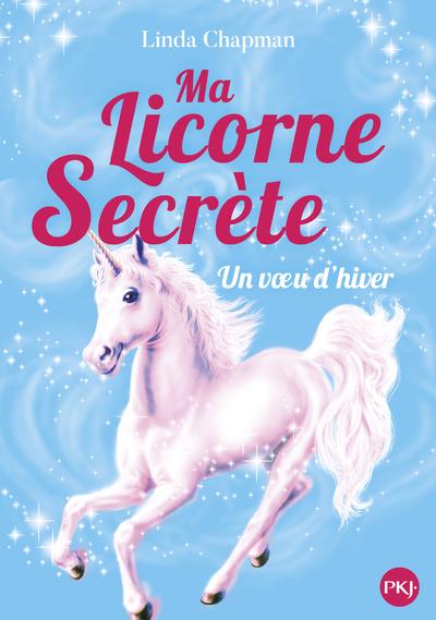 MA LICORNE SECRETE - TOME 7 VOEU D'HIVER
